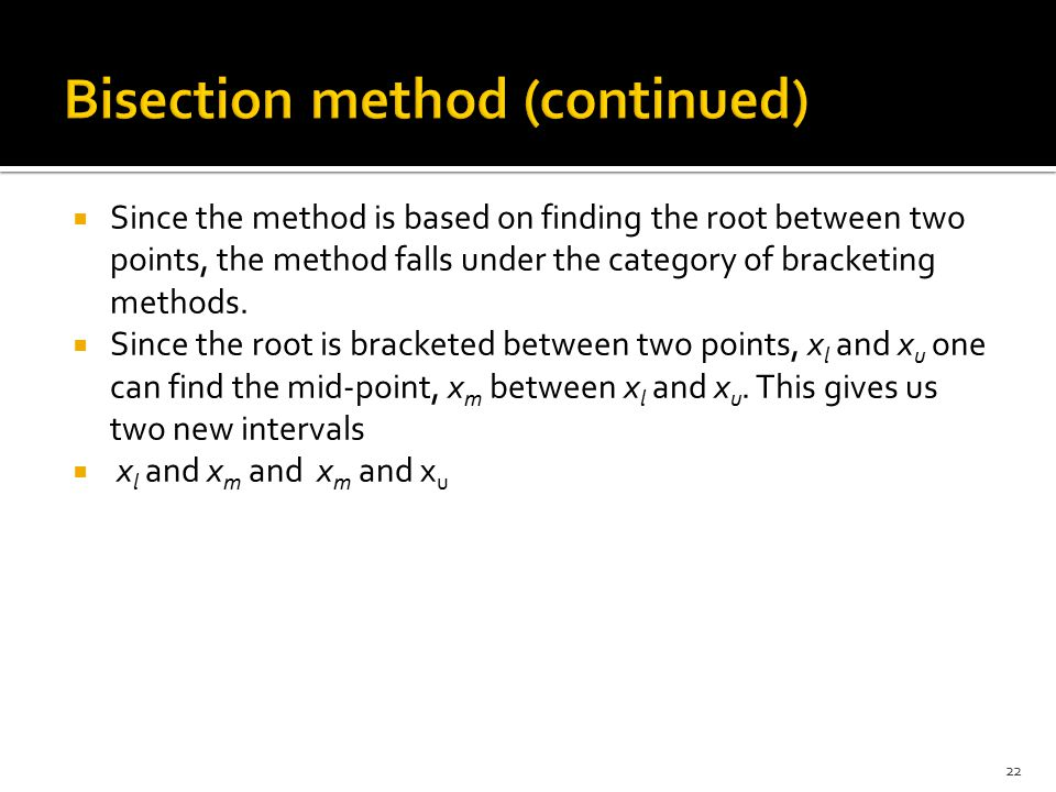 Bisection method (continued)