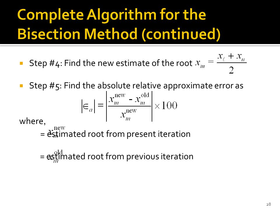 Complete Algorithm for the Bisection Method (continued)