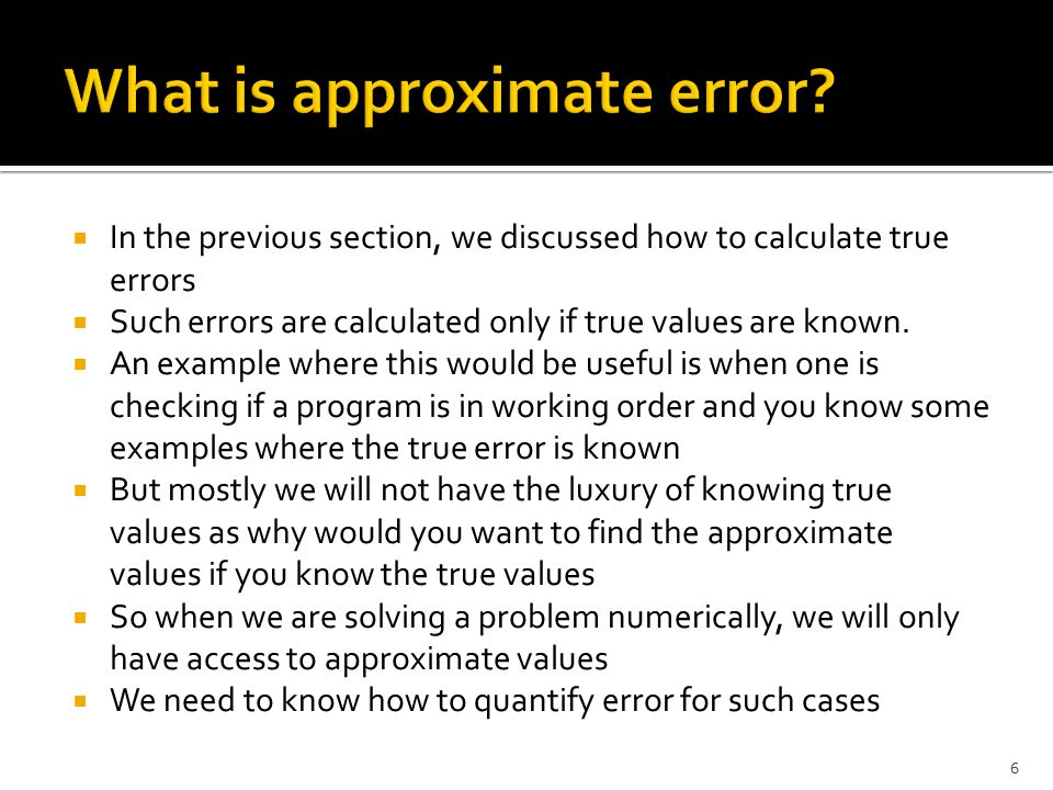 What is approximate error
