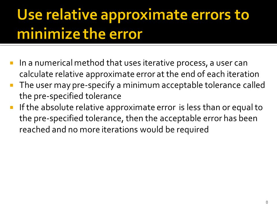 Use relative approximate errors to minimize the error