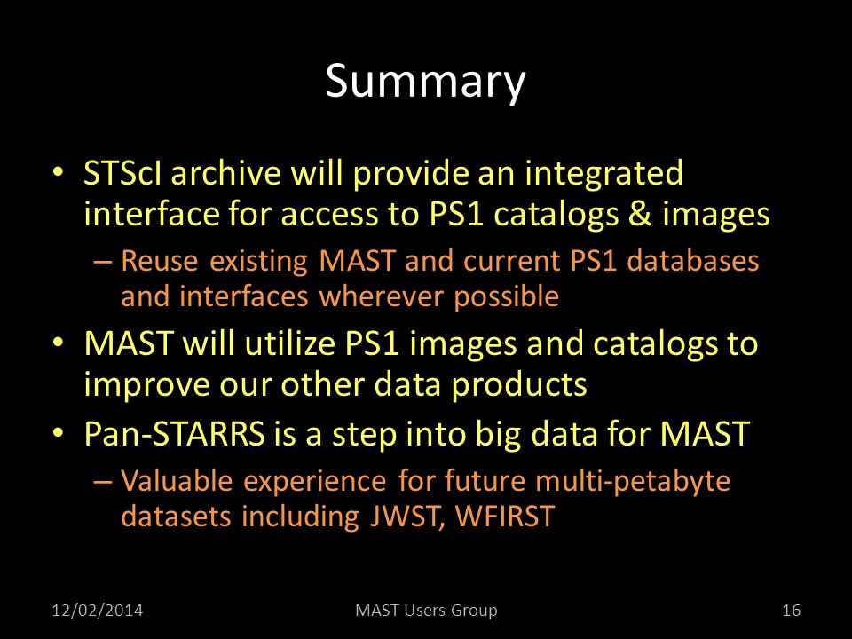 Summary STScI archive will provide an integrated interface for access to PS1 catalogs & images.