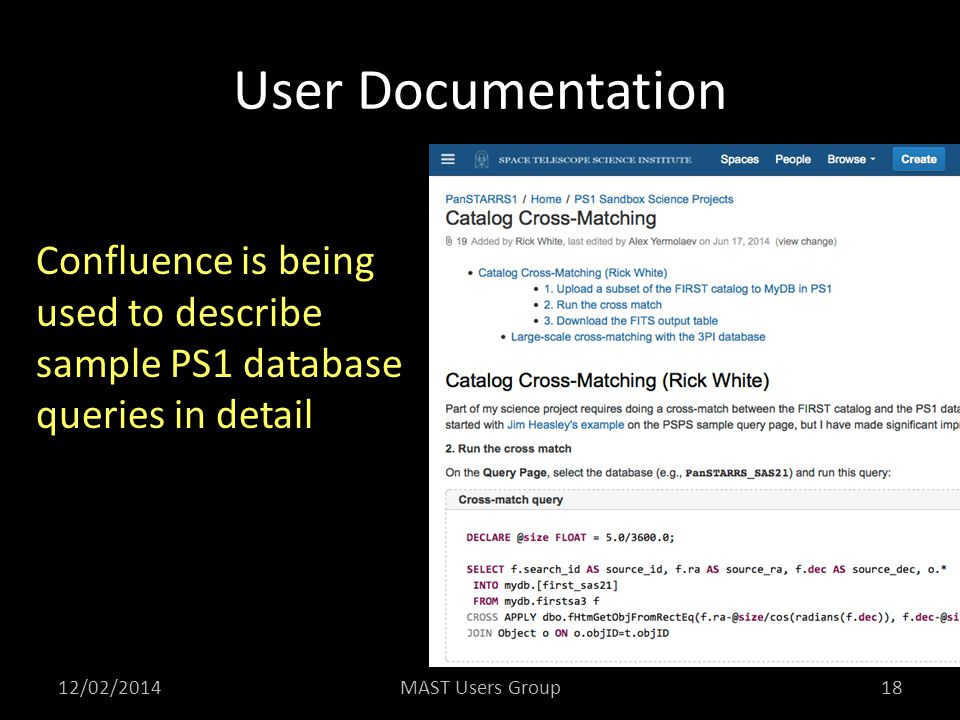 User Documentation Confluence is being used to describe sample PS1 database queries in detail. Examples include the SQL to run the queries.
