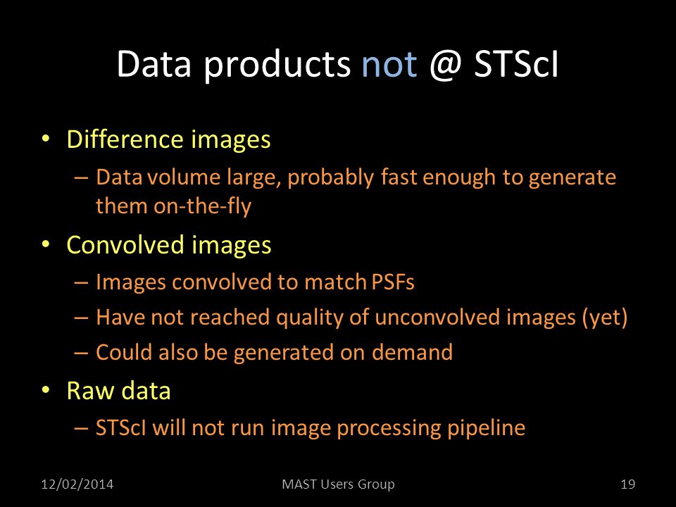 Data products not @ STScI