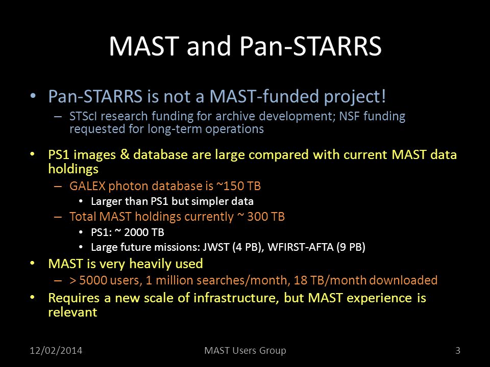 MAST and Pan-STARRS Pan-STARRS is not a MAST-funded project!