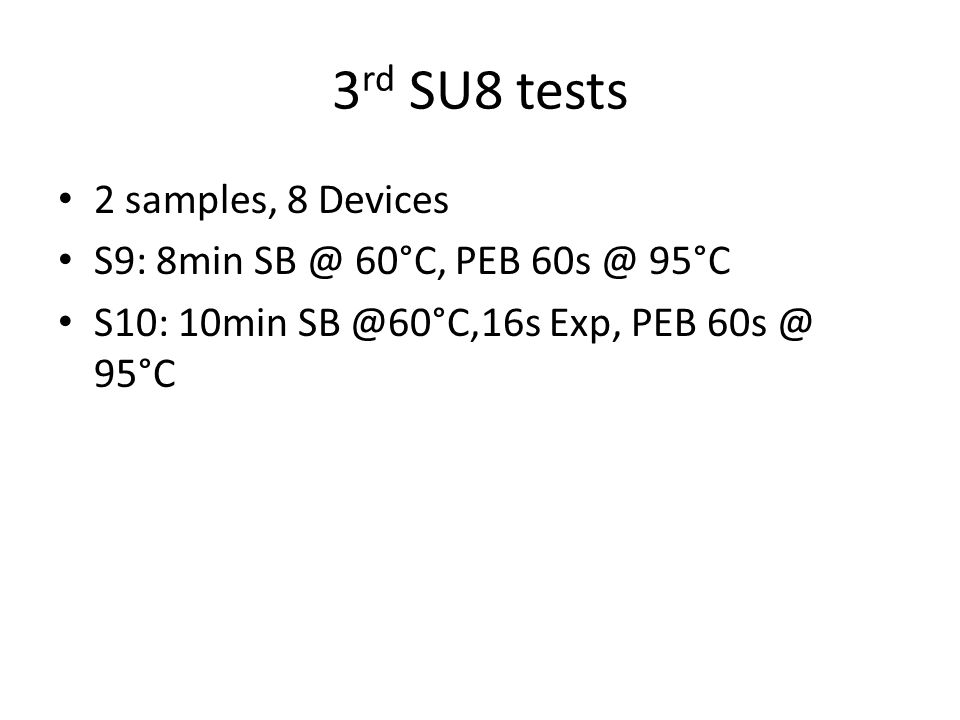 3rd SU8 tests 2 samples, 8 Devices S9: 8min SB @ 60°C, PEB 60s @ 95°C