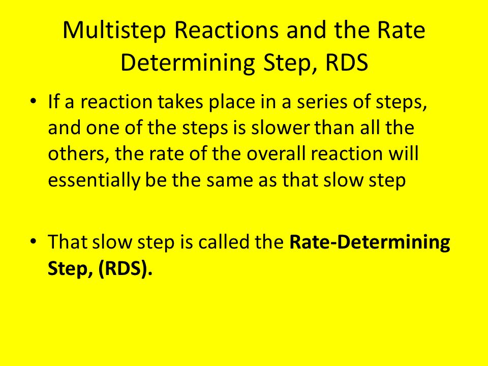 Multistep Reactions and the Rate Determining Step, RDS