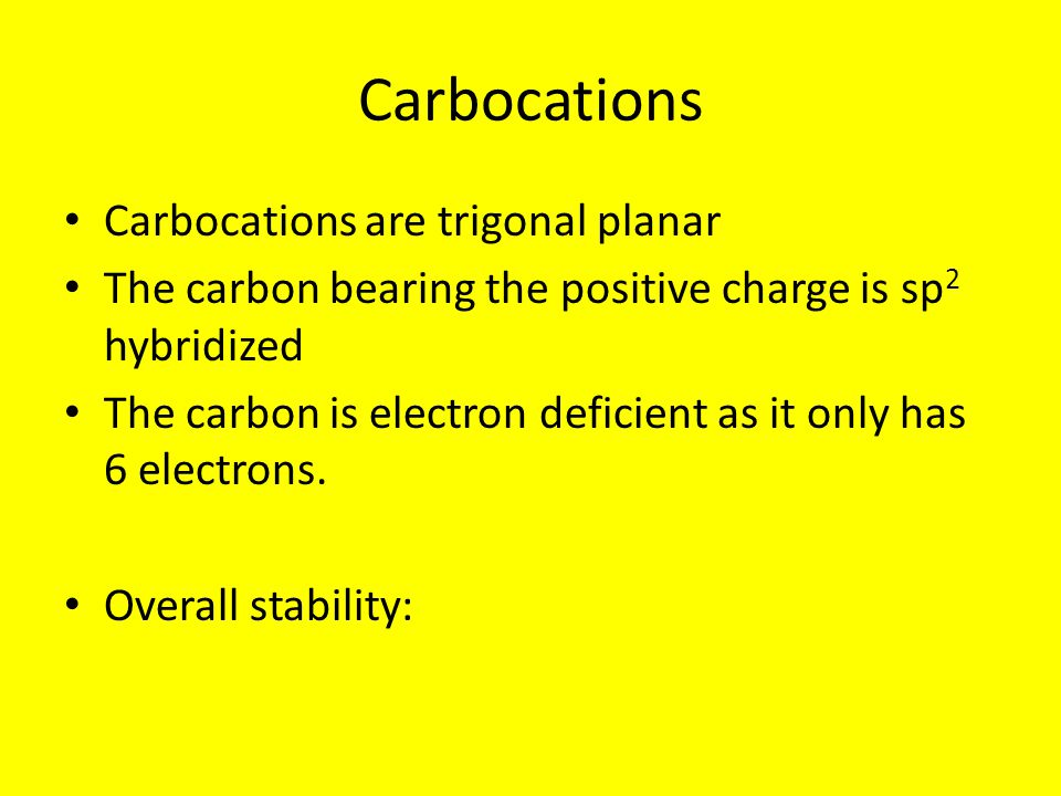 Carbocations Carbocations are trigonal planar