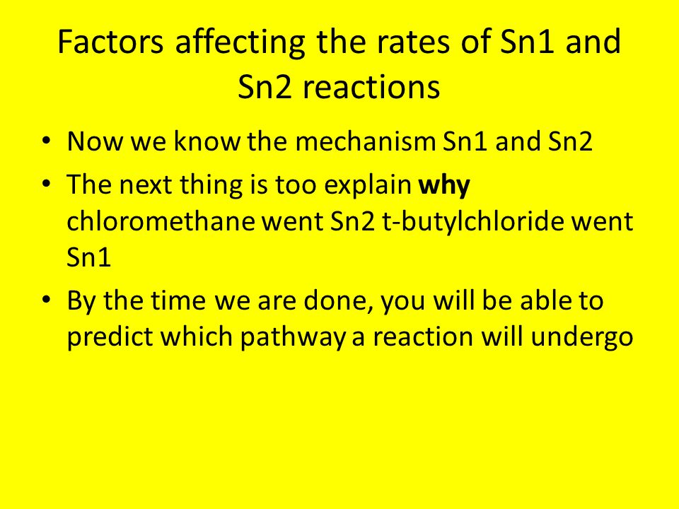Factors affecting the rates of Sn1 and Sn2 reactions