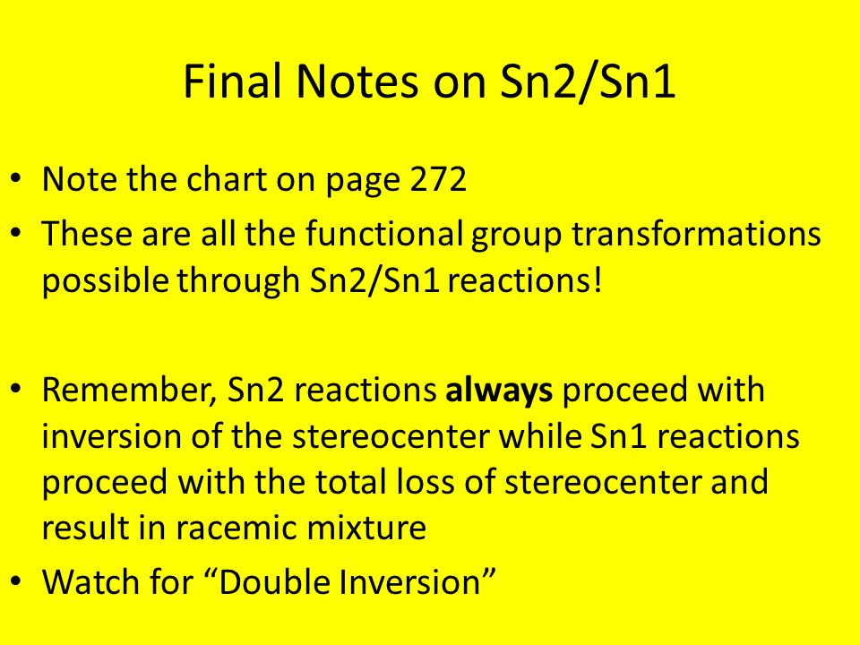 Final Notes on Sn2/Sn1 Note the chart on page 272