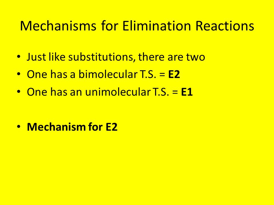Mechanisms for Elimination Reactions
