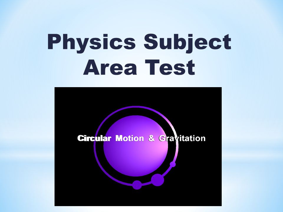 Physics Subject Area Test