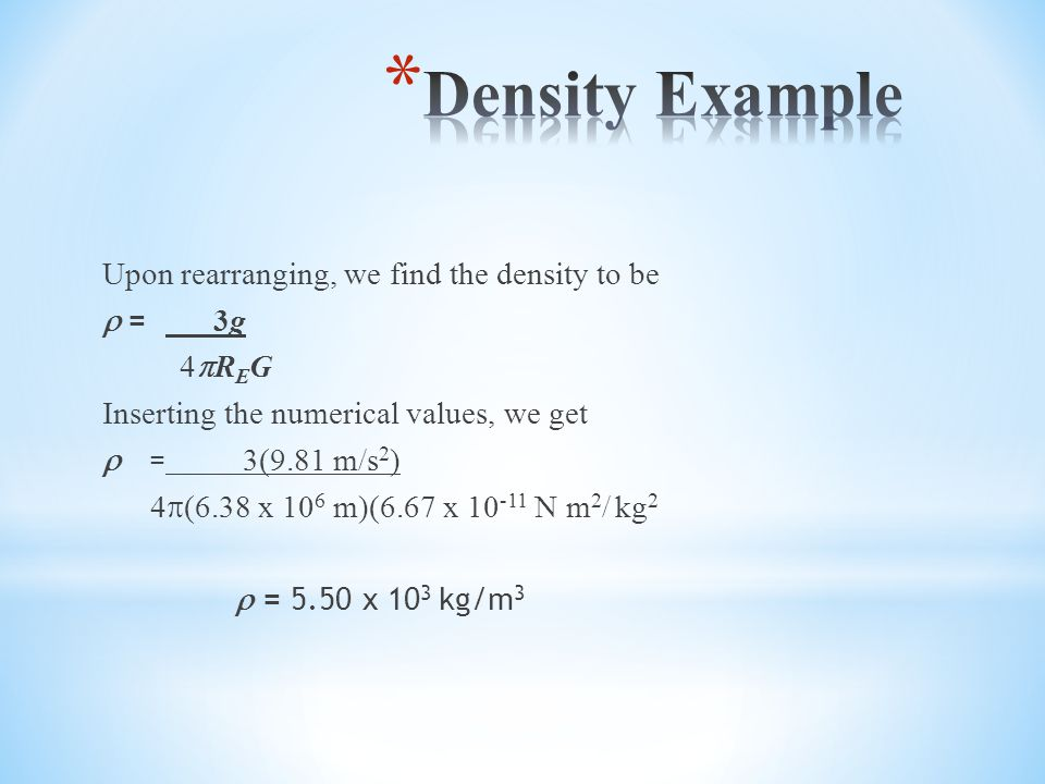 Density Example Upon rearranging, we find the density to be r = 3g