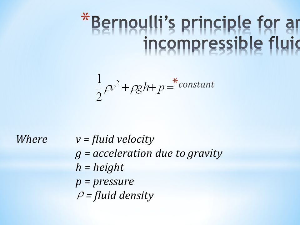 Bernoulli's principle for an incompressible fluid
