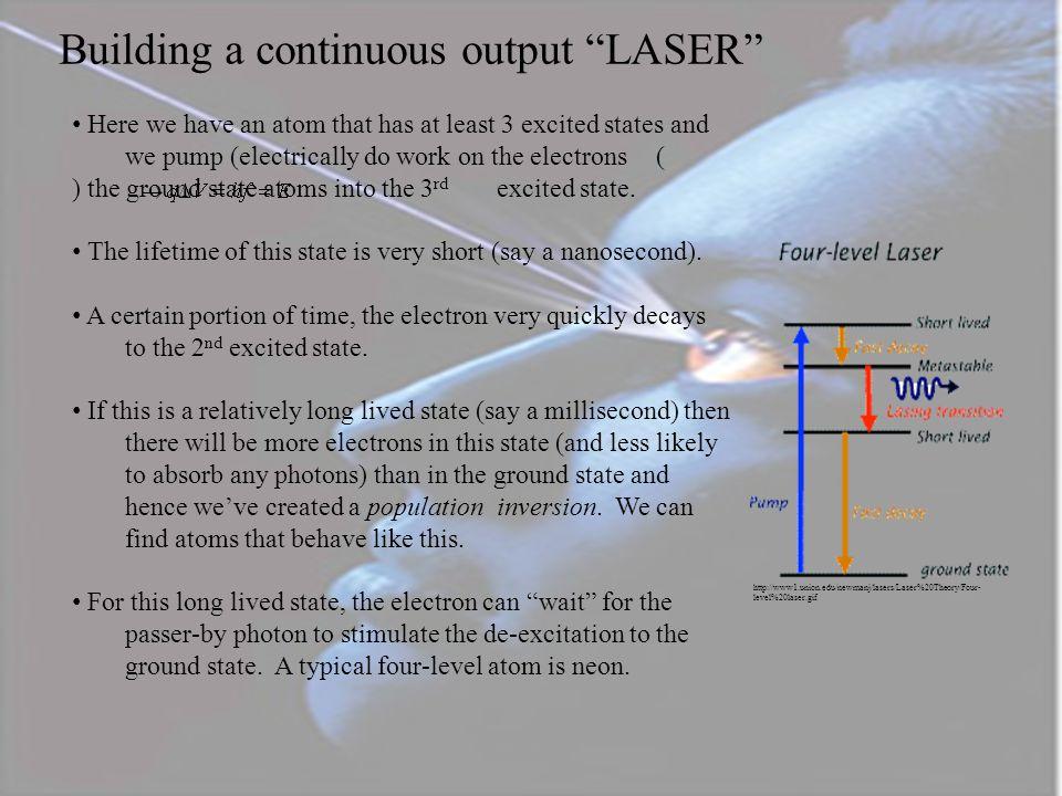 Building a continuous output LASER