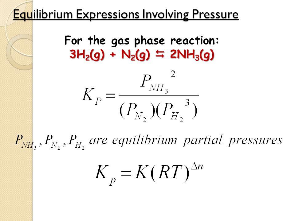 Equilibrium Expressions Involving Pressure