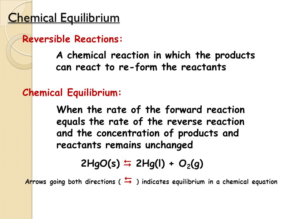 Chemical Equilibrium Reversible Reactions: