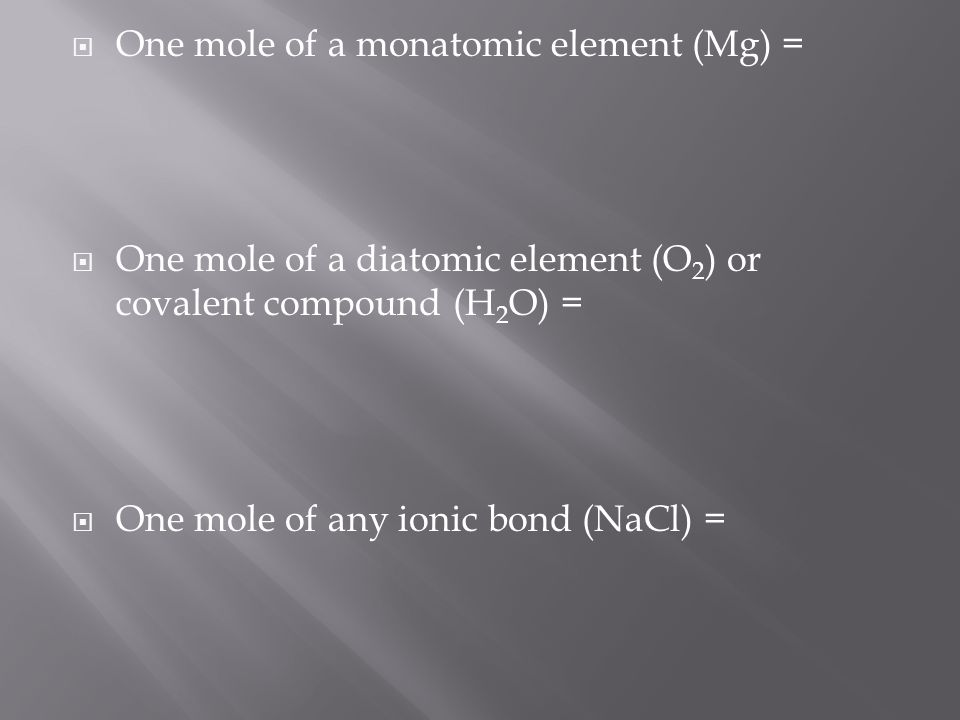 One mole of a monatomic element (Mg) =