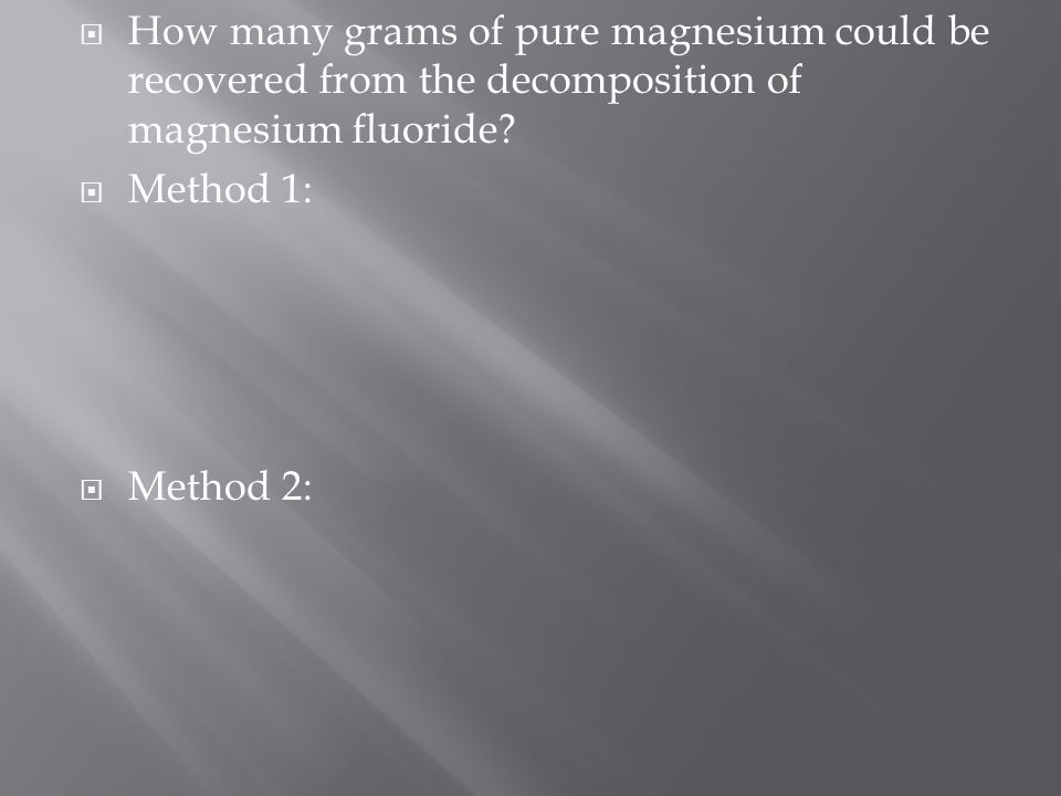 How many grams of pure magnesium could be recovered from the decomposition of magnesium fluoride