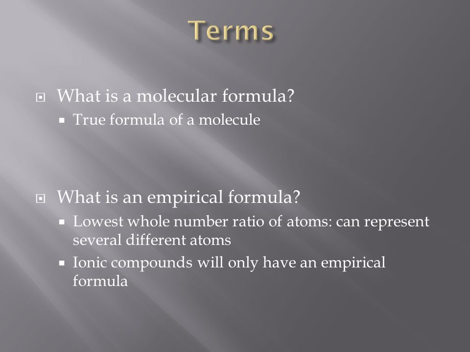 Terms What is a molecular formula What is an empirical formula