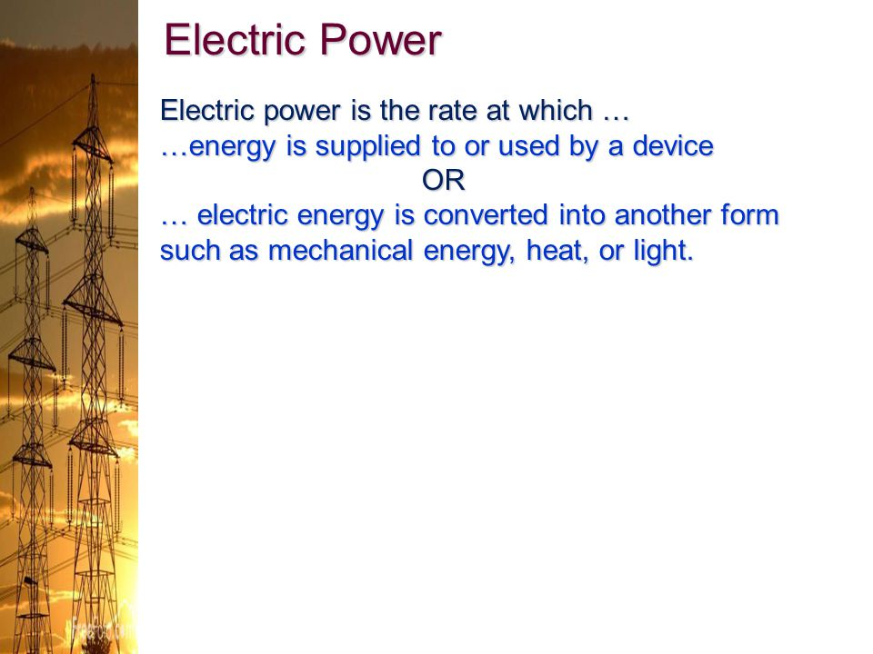 Electric Power Electric power is the rate at which …