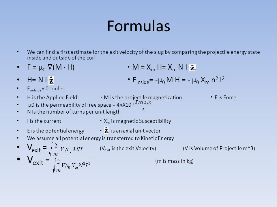 Formulas Vexit = (m is mass in kg)
