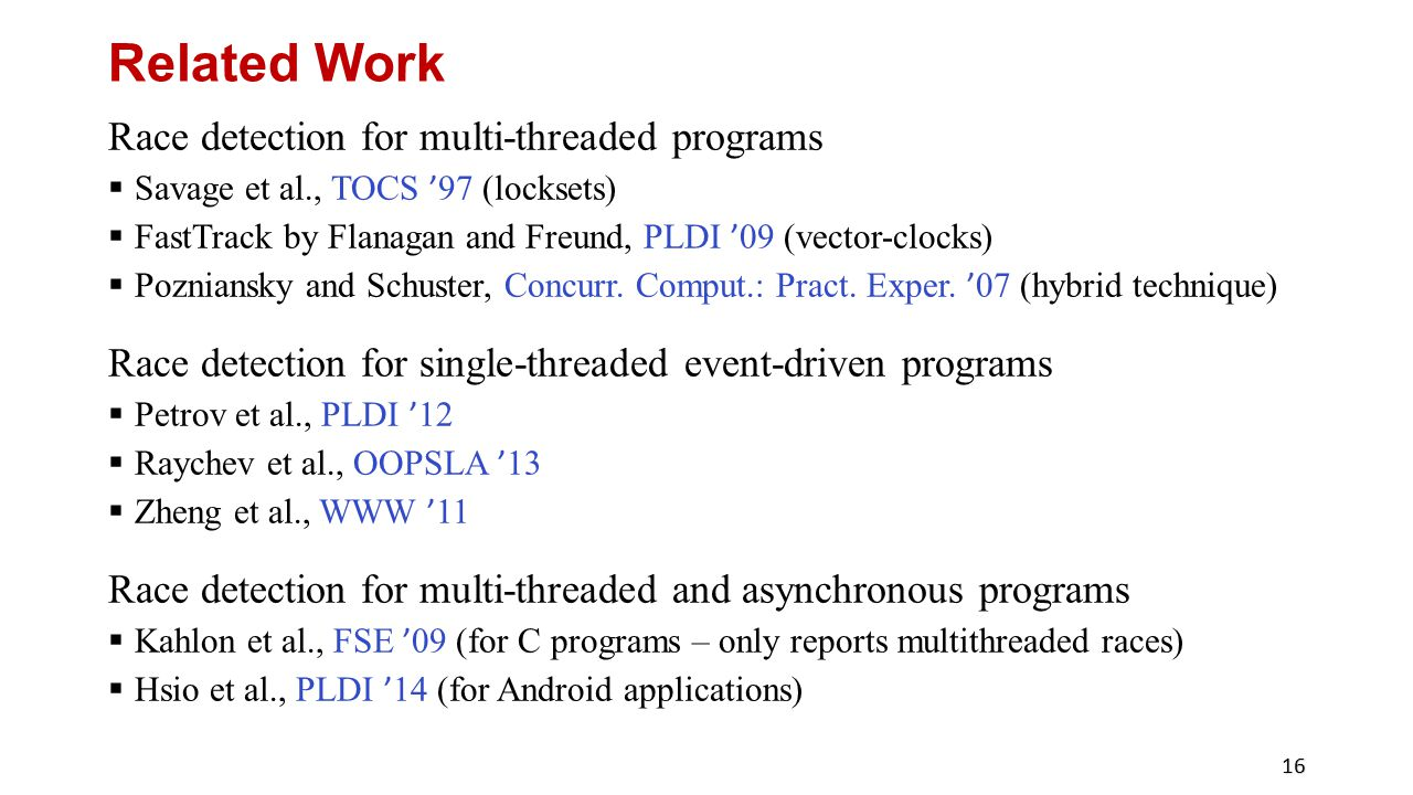 Related Work Race detection for multi-threaded programs