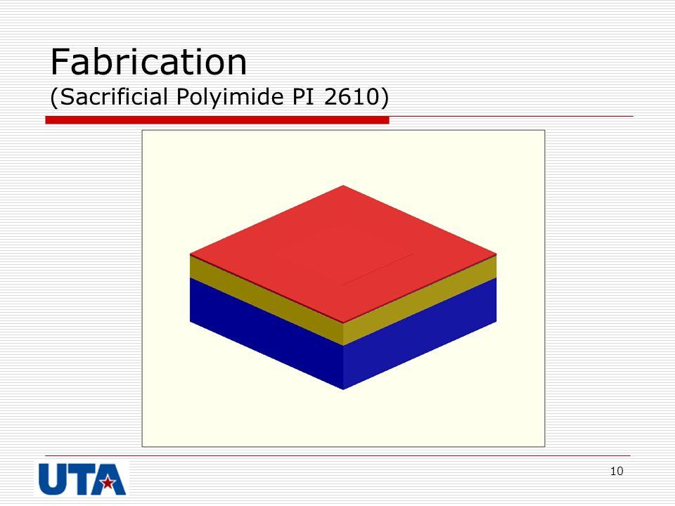 Fabrication (Sacrificial Polyimide PI 2610)