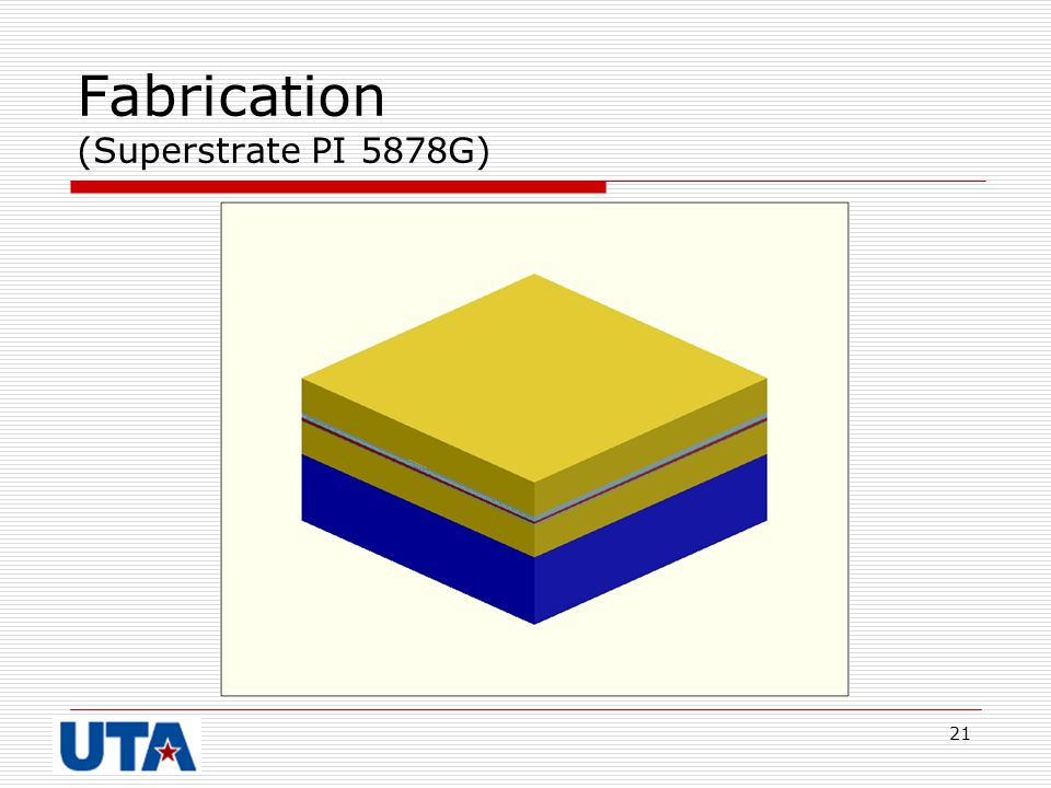 Fabrication (Superstrate PI 5878G)