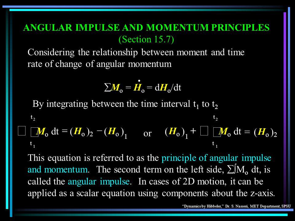 ANGULAR IMPULSE AND MOMENTUM PRINCIPLES (Section 15.7)
