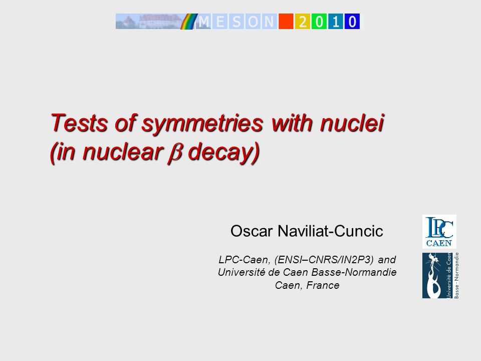 Tests of symmetries with nuclei (in nuclear b decay)