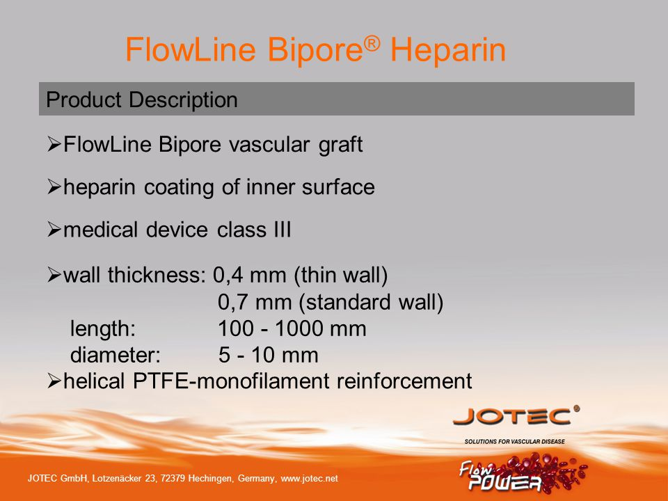 Product Description FlowLine Bipore vascular graft. heparin coating of inner surface. medical device class III.