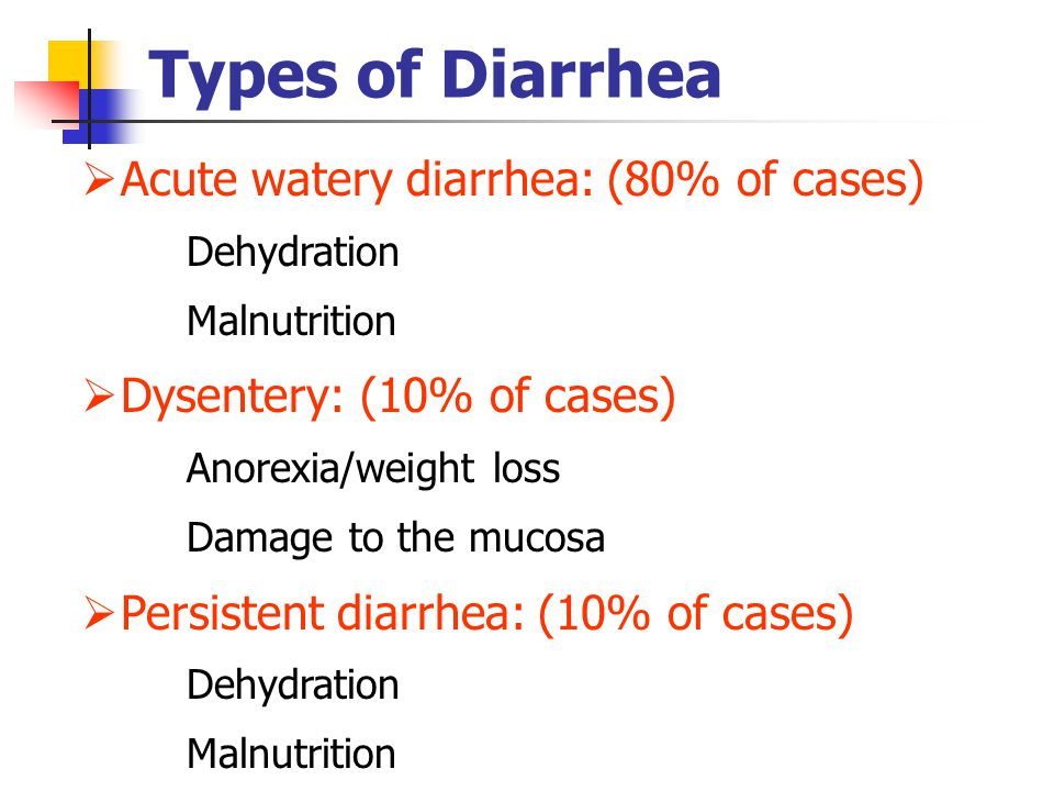 Types of Diarrhea Acute watery diarrhea: (80% of cases)