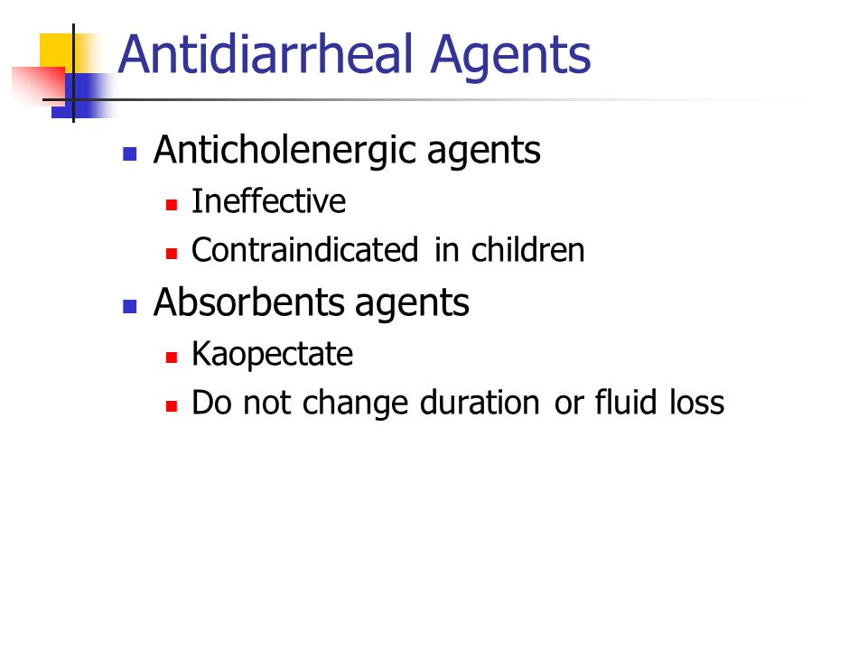 Antidiarrheal Agents Anticholenergic agents Absorbents agents