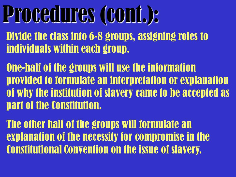 Procedures (cont.): Divide the class into 6-8 groups, assigning roles to individuals within each group.