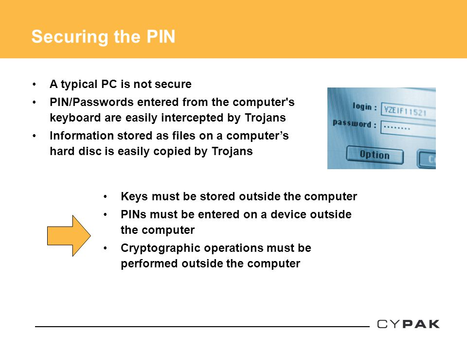 Securing the PIN A typical PC is not secure