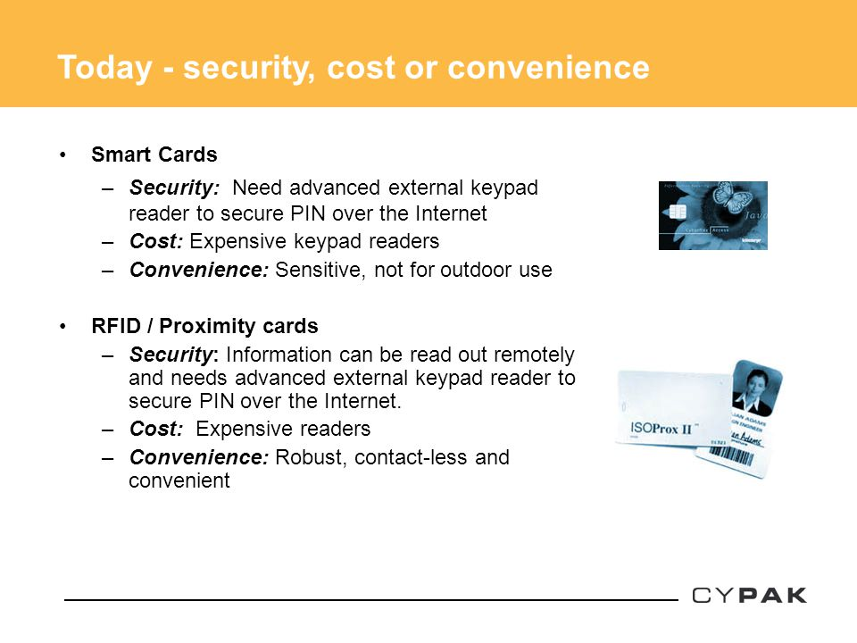 Today - security, cost or convenience