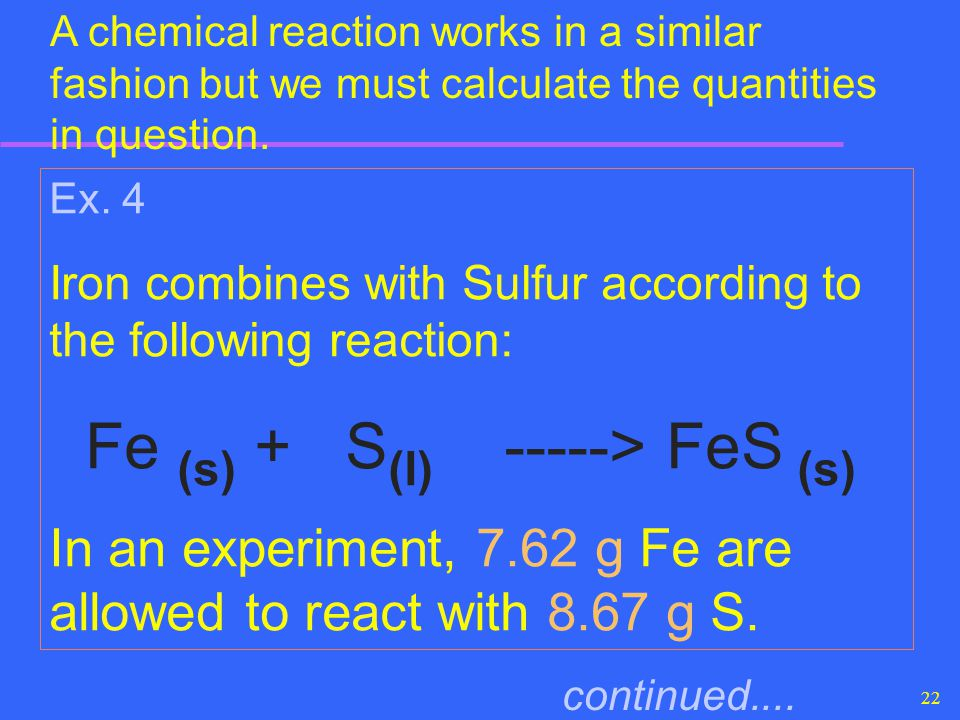 Fe (s) + S(l) -----> FeS (s)
