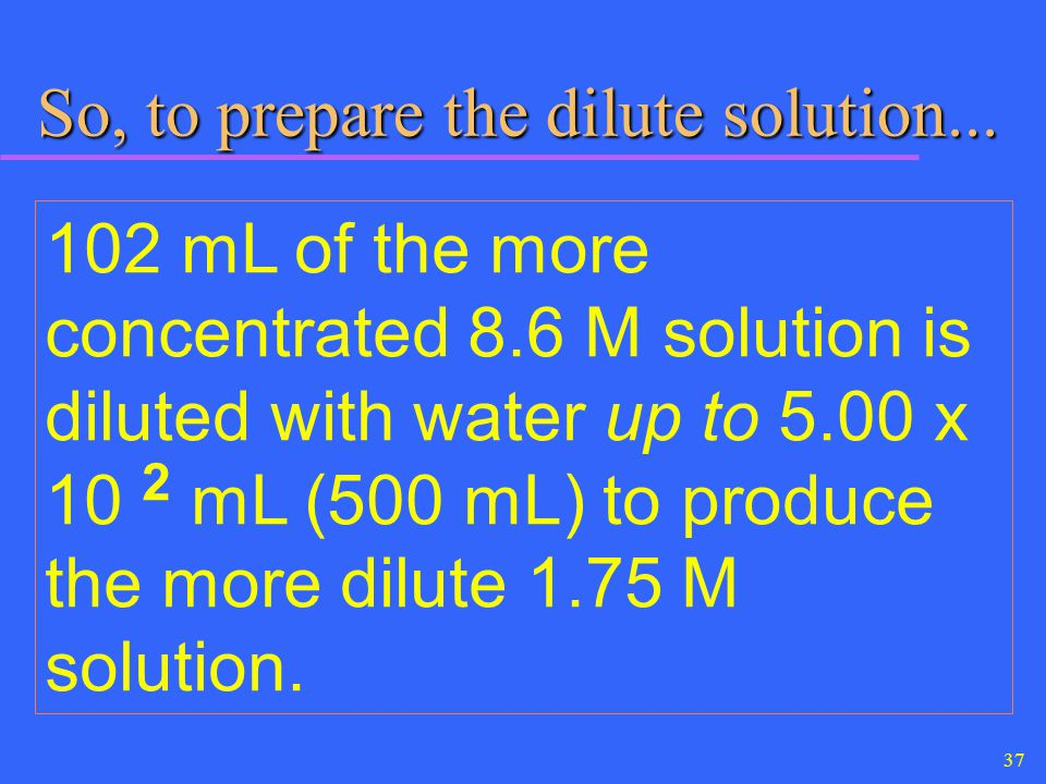 So, to prepare the dilute solution...