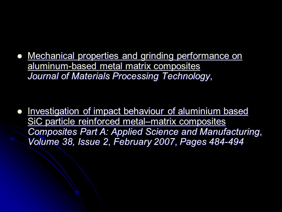 Mechanical properties and grinding performance on aluminum-based metal matrix composites Journal of Materials Processing Technology,