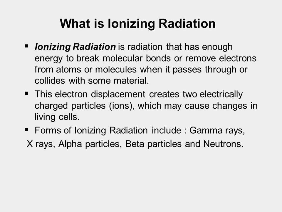 What is Ionizing Radiation
