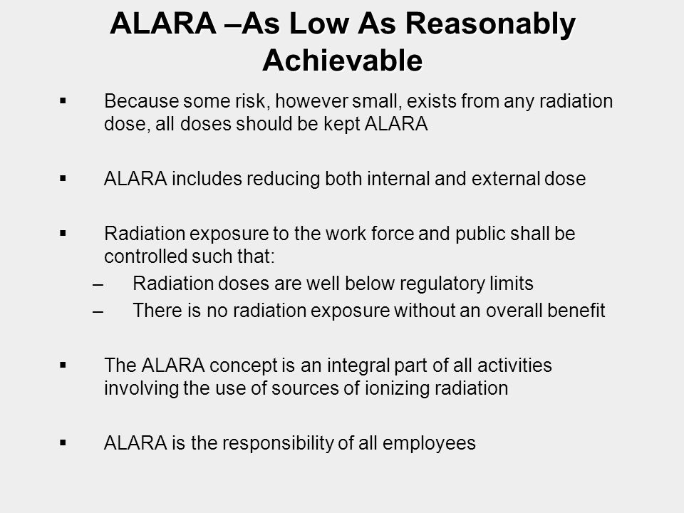ALARA –As Low As Reasonably Achievable