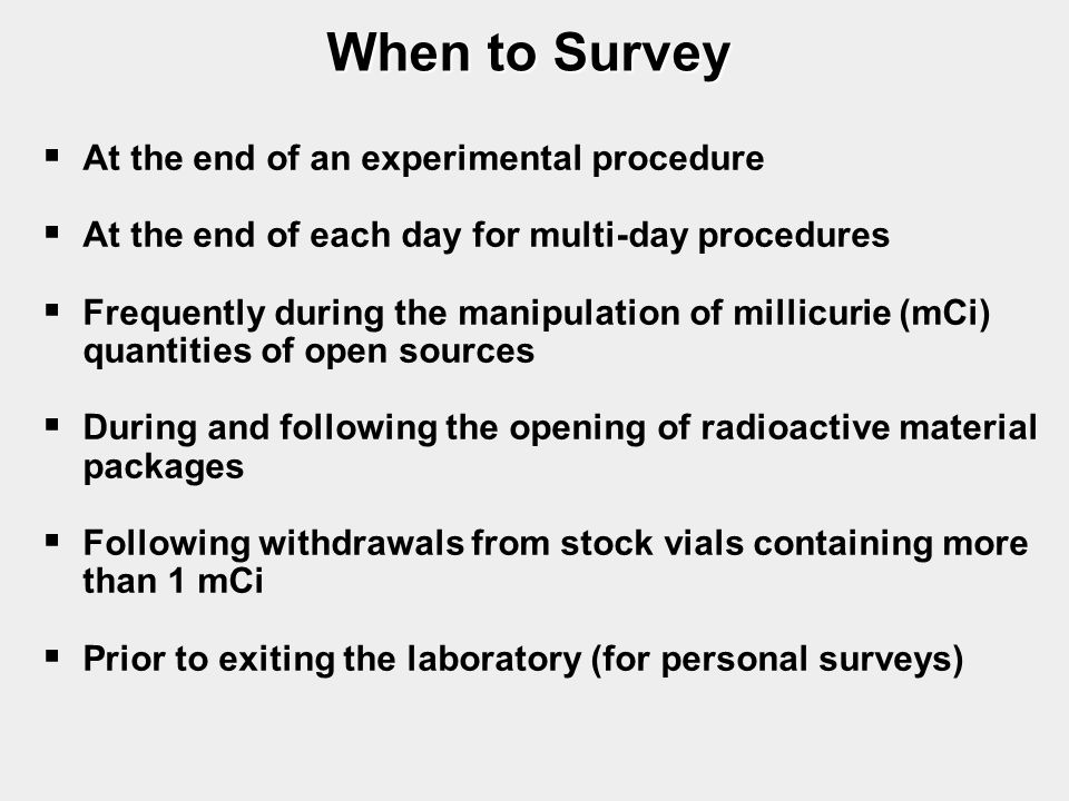 When to Survey At the end of an experimental procedure