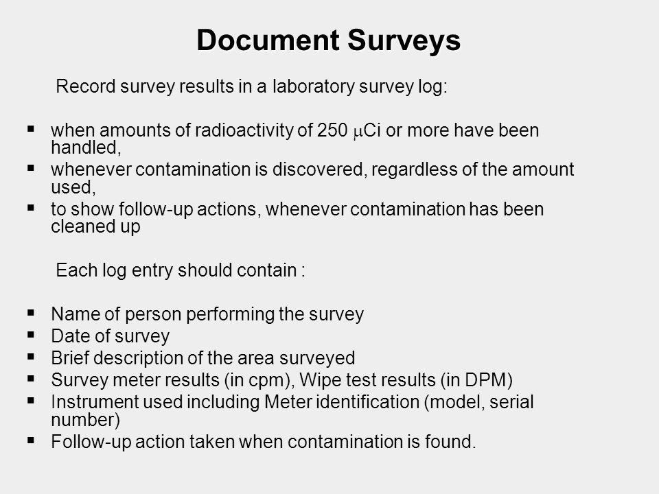 Document Surveys Record survey results in a laboratory survey log:
