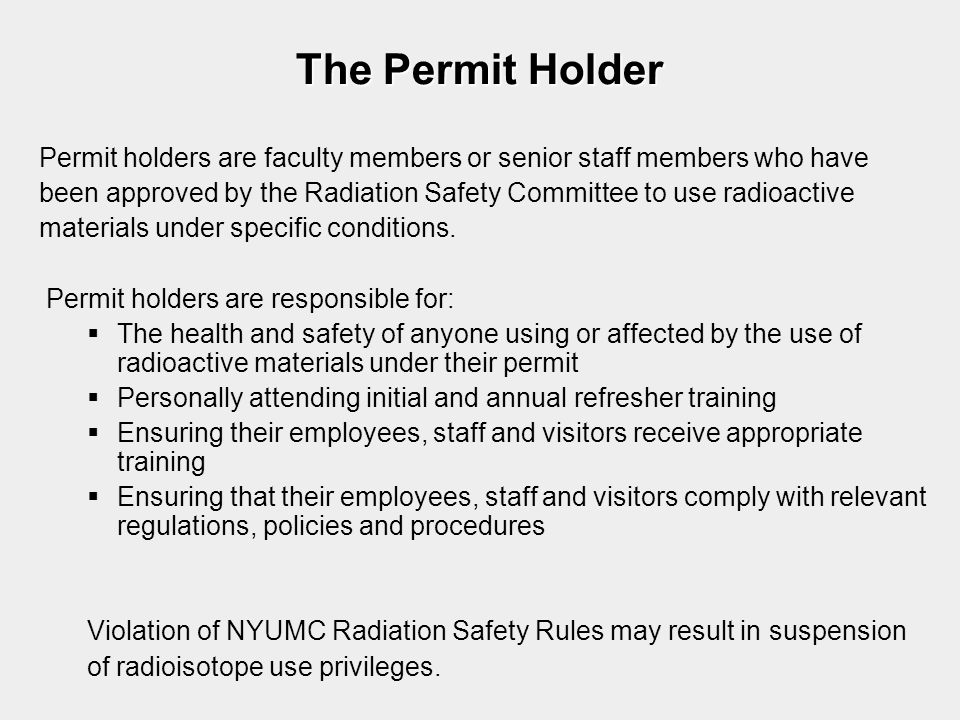 The Permit Holder Permit holders are faculty members or senior staff members who have.
