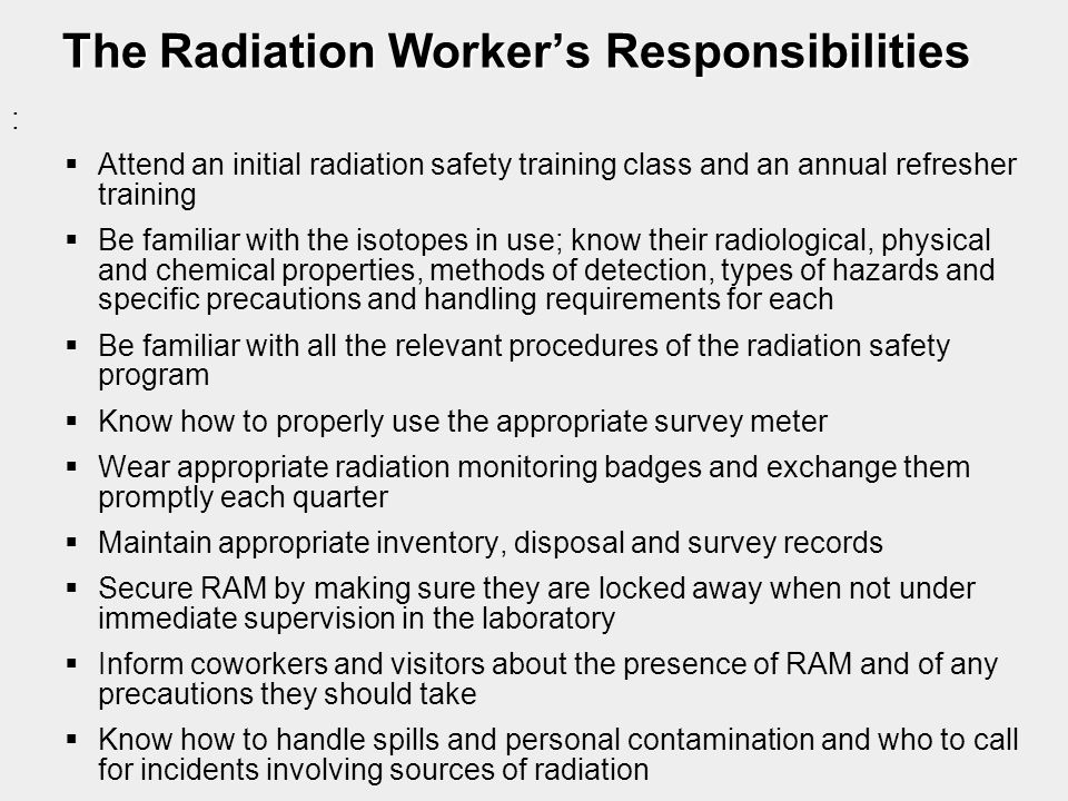 The Radiation Worker's Responsibilities