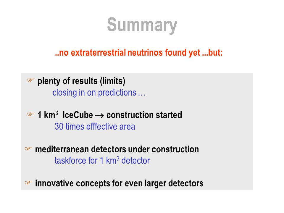 Summary ..no extraterrestrial neutrinos found yet ...but:
