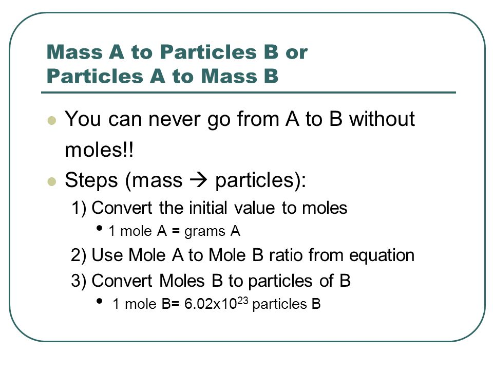 Mass A to Particles B or Particles A to Mass B