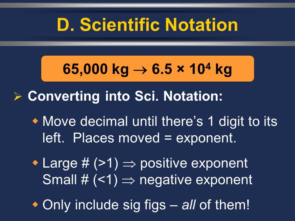 D. Scientific Notation 65,000 kg  6.5 × 104 kg