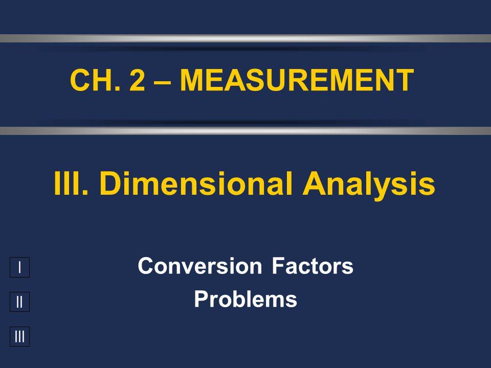 III. Dimensional Analysis
