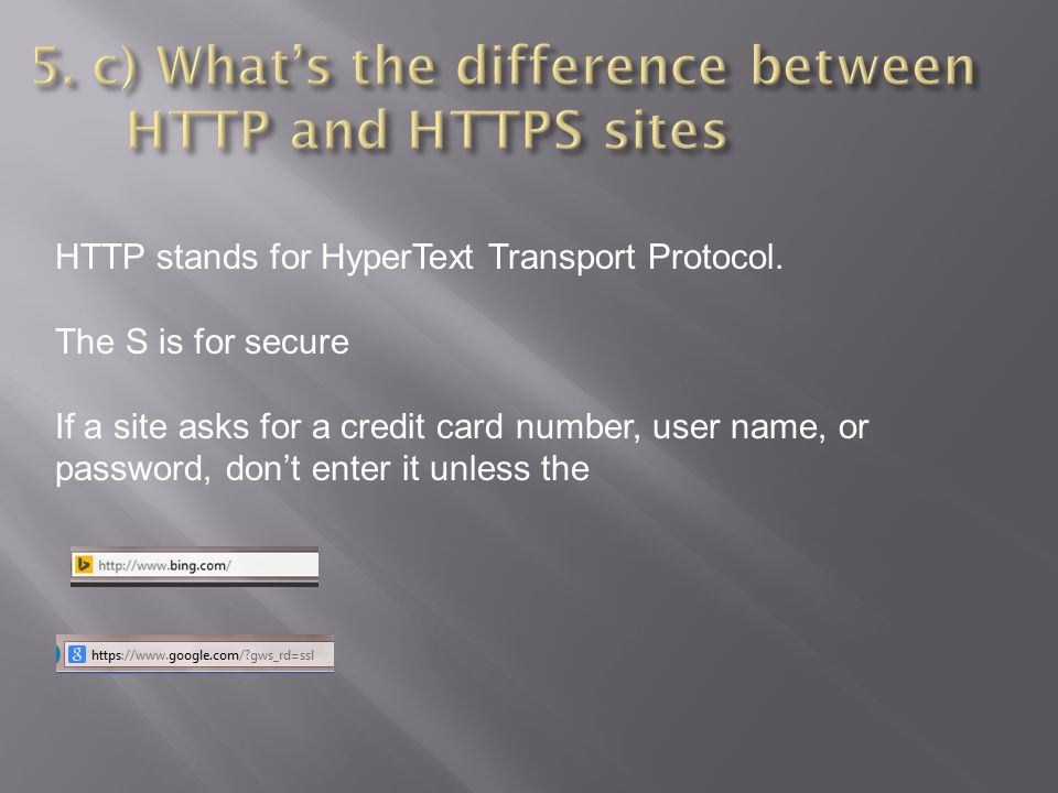 5. c) What's the difference between HTTP and HTTPS sites